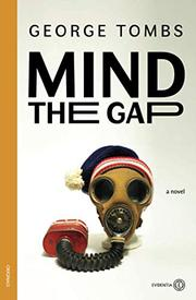 MIND THE GAP by George  Tombs