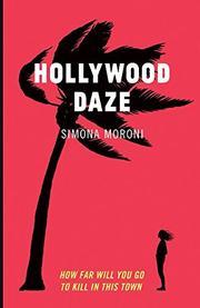 HOLLYWOOD DAZE by Simona  Moroni