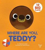 WHERE ARE YOU, TEDDY? by Stéphanie Babin
