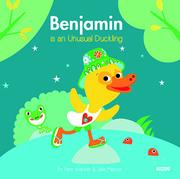 BENJAMIN IS AN UNUSUAL DUCKLING by Yann Walcker