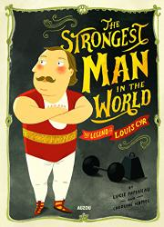 THE STRONGEST MAN IN THE WORLD by Lucie Papineau