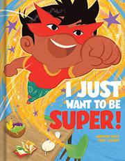 I JUST WANT TO BE SUPER! by Andrew Katz