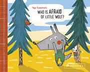 WHO IS AFRAID OF LITTLE WOLF? by Yayo Kawamura