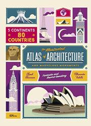 THE ILLUSTRATED ATLAS OF ARCHITECTURE AND MARVELOUS MONUMENTS by Sarah Tavernier