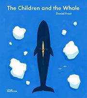 THE CHILDREN AND THE WHALE by Daniel Frost