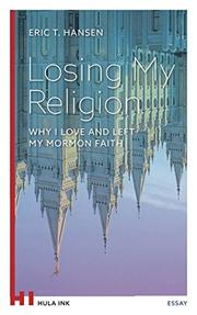 LOSING MY RELIGION by Eric  T. Hansen