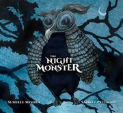 THE NIGHT MONSTER by Sushree Mishra