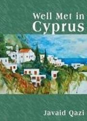 WELL MET IN CYPRUS by Javaid Qazi