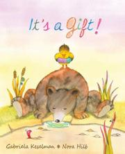 IT'S A GIFT! by Gabriela Keselman