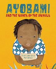 AYOBAMI AND THE NAMES OF THE ANIMALS by Pilar López Ávila