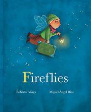 FIREFLIES by Roberto Aliaga