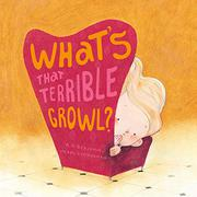 WHAT'S THAT TERRIBLE GROWL? by A.H. Benjamin