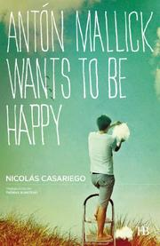Antón Mallick Wants to Be Happy by Nicolás Casariego