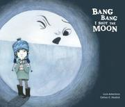 BANG BANG I HURT THE MOON by Luis Amavisca