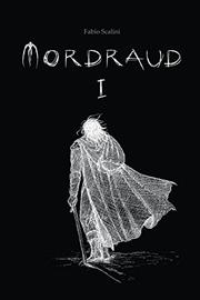 Mordraud, Book One by Fabio Scalini