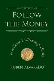 FOLLOW THE MONEY by Ruben Alvarado