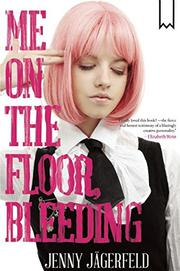 ME ON THE FLOOR BLEEDING by Jenny Jägerfeld