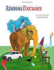 EXCUSES, EXCUSES! by Anushka Ravishankar