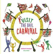 VISIT THE BHIL CARNIVAL by Gita Wolf