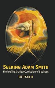 SEEKING ADAM SMITH by Eli P. Cox III