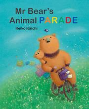 MR. BEAR'S ANIMAL PARADE by Keiko Kaichi