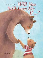 WILL YOU STILL LOVE ME IF...? by Catherine Leblanc