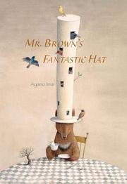 MR. BROWN'S FANTASTIC HAT by Ayano Imai