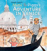 MIMI & PIGGY'S ADVENTURE IN VENICE by Chisato Tashiro