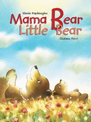 MAMA BEAR, LITTLE BEAR by Mania Kaplanoglou