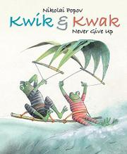 KWIK & KWAK NEVER GIVE UP by Nikolai Popov