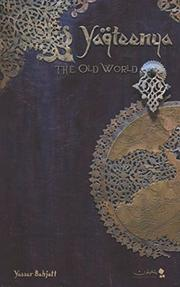Yaqteenya: The Old World by Yasser Bahjatt