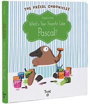 WHAT'S YOUR FAVORITE COLOR, PASCAL? by Magali Le Huche