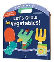 LET'S GROW VEGETABLES! by Anne-Sophie Baumann