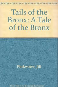 TAILS OF THE BRONX