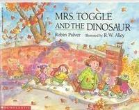 MRS. TOGGLE AND THE DINOSAUR
