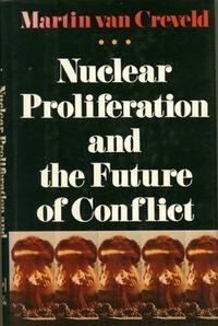 NUCLEAR PROLIFERATION AND THE FUTURE OF CONFLICT