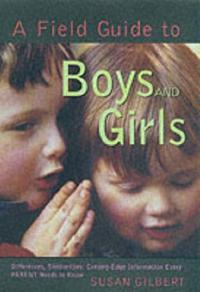 A FIELD GUIDE TO BOYS AND GIRLS