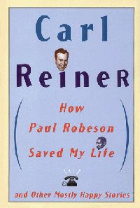 ``HOW PAUL ROBESON SAVED MY LIFE''