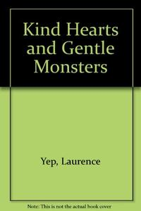 KIND HEARTS AND GENTLE MONSTERS