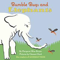 BUMBLE BUGS AND ELEPHANTS