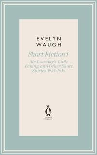 MR LOVEDAY'S LITTLE OUTING & OTHER EARLY STORIES