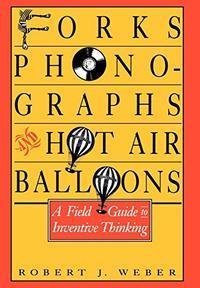 FORKS, PHONOGRAPHS, AND HOT-AIR BALLOONS