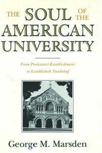 THE SOUL OF THE AMERICAN UNIVERSITY