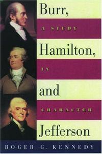 BURR, HAMILTON AND JEFFERSON