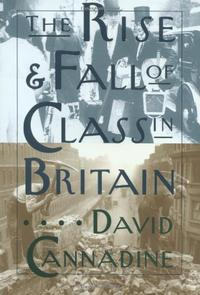 THE RISE AND FALL OF CLASS IN BRITAIN