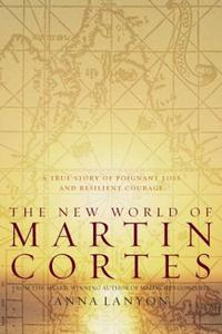 THE NEW WORLD OF MARTIN CORTÉS