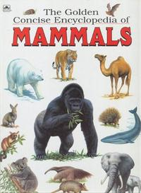 THE GOLDEN CONCISE ENCYCLOPEDIA OF MAMMALS