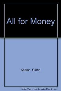 ALL FOR MONEY
