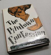 THE PILTDOWN CONFESSION