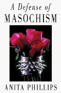 A DEFENSE OF MASOCHISM